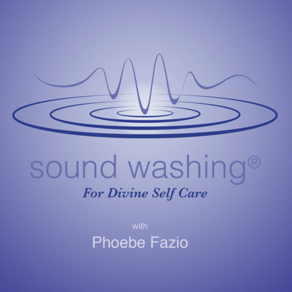 Sound Washing for Divine Self Care
